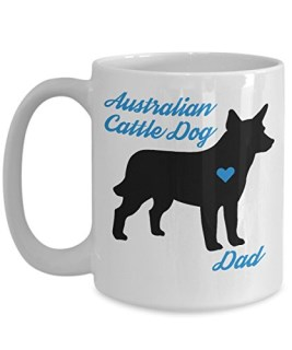 Australian Cattle Dog Mug - Australian Cattle Dog Dad - Cute Novelty ACD Coffee Cup For Blue, Red and Queensland Heeler Lovers - Perfect Father's Day Aussie Gift For Men - Pet Owner Accessories