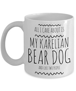Karelian Bear Dog Mug - All I Care About Is My Karelian Bear Dog And Like Two People - Karelian Bear Dog Lover Gift - Unique 11 oz Ceramic Coffee or Tea Cup for Karelian Bear Dog Mom