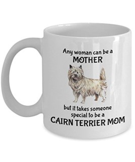 Any Woman Can Be A Mother, But It Takes Someone Special To Be A Cairn Terrier Mom Mug, White, 11 oz - Unique Gifts By huMUGous