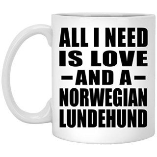 All I Need Is Love And A Norwegian Lundehund - 11 Oz Coffee Mug, Ceramic Cup, Best Gift for Birthday, Wedding Anniversary, New Year, Valentine's Day, Easter, Mother's / Father's Day