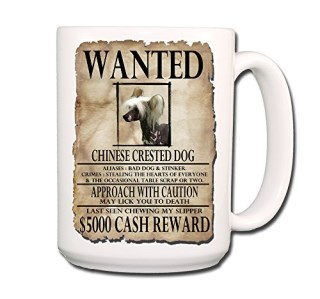 Chinese Crested Wanted Poster Coffee Tea Mug 15 oz Funny