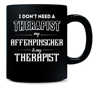My Affenpinscher Is My Therapist Funny Gift - Mug
