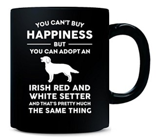 Can't Buy Happiness Adopt Irish Red And White Setter - Mug