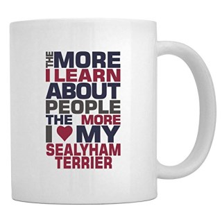 Teeburon THE MORE I LEARN ABOUT PEOPLE THE MORE I LOVE MY Sealyham Terrier Mug