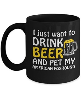 I Just Want To Drink Beer And Pet My American Foxhound Mug