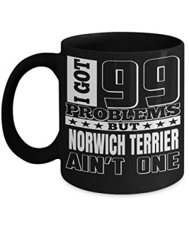 Dad Norwich Terrier Mug-Norwich Terrier Gift-Norwich Terrier Dad-I Got 99 Problems But Norwich Terrier are Not One Black Mug