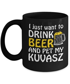 I Just Want To Drink Beer And Pet My Kuvasz Mug