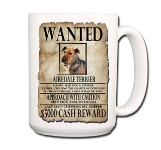 Airedale Terrier Wanted Poster Coffee Tea Mug 15 oz