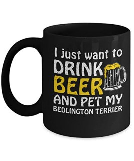 I Just Want To Drink Beer And Pet My Bedlington Terrier Mug