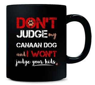 Don't Judge My Canaan Dog - Mug
