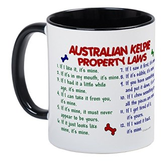 CafePress - Australian Kelpie Property Laws 2 Mug - Unique Coffee Mug, Coffee Cup