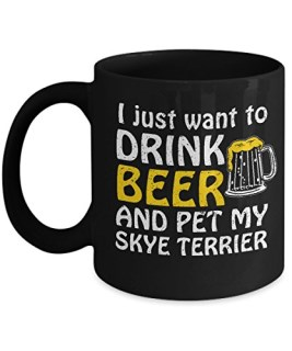 I Just Want To Drink Beer And Pet My Skye Terrier Mug