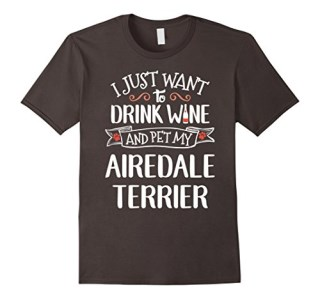 Airedale Terrier T-Shirt for Wine Lovers & Dog Owners