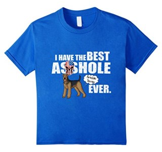 I have the best asshole Airedale Terrier ever t-shirt