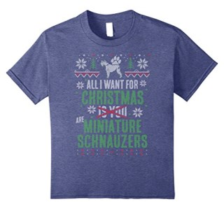 All I Want for Christmas are Miniature Schnauzers T-Shirt